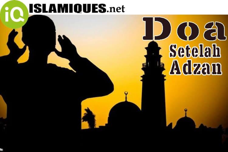 Bacaan Doa Setelah Adzan [Arab, Latin, Artinya]